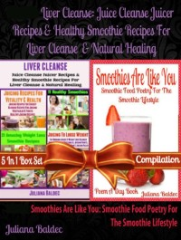 Cover Liver Cleanse: Juice Cleanse Juicer Recipes & Healthy Smoothie Recipes For Liver Cleanse & Natural Healing (Best Recipes For Natural Healing & Natural Remedies) + Smoothies Are Like You