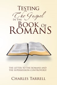 Cover Testing the Gospel in  the  Book of  Romans