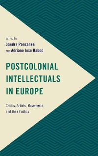 Cover Postcolonial Intellectuals in Europe
