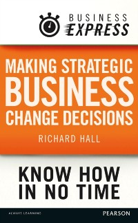 Cover Business Express: Making strategic business change decisions