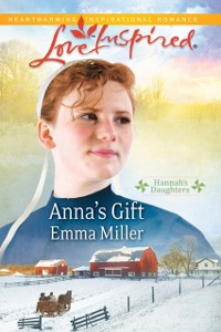 Cover Anna's Gift (Mills & Boon Love Inspired) (Hannah's Daughters, Book 3)