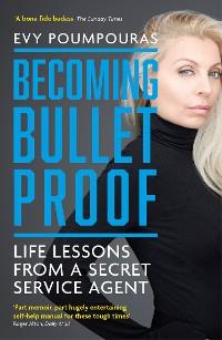 Cover Becoming Bulletproof