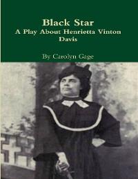Cover Black Star : A Play About Henrietta Vinton Davis