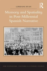 Cover Memory and Spatiality in Post-Millennial Spanish Narrative