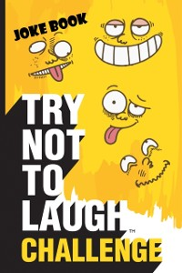 Cover Try Not to Laugh Challenge Joke Book