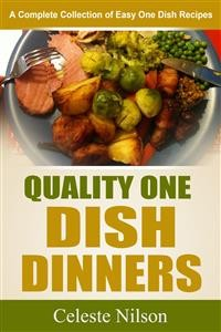 Cover Quality One Dish Dinners: A Complete Collection of Easy One Dish Recipes