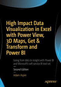 Cover High Impact Data Visualization in Excel with Power View, 3D Maps, Get & Transform and Power BI