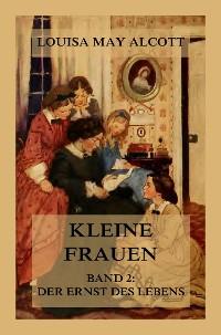 Cover Kleine Frauen, Band 2: Der Ernst des Lebens