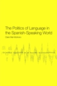Cover Politics of Language in the Spanish-Speaking World