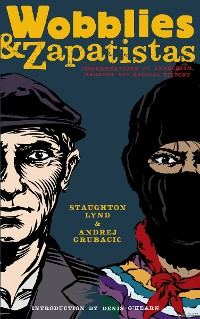 Cover Wobblies and Zapatistas