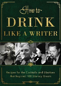 Cover How to Drink Like a Writer