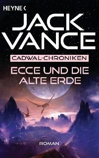 Cover Ecce und die alte Erde