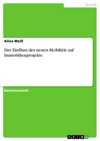 Cover Der Einfluss der neuen Mobilität auf Immobilienprojekte