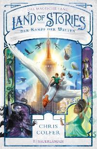 Cover Land of Stories: Das magische Land 6 – Der Kampf der Welten