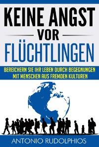 Cover Keine Angst vor Flüchtlingen