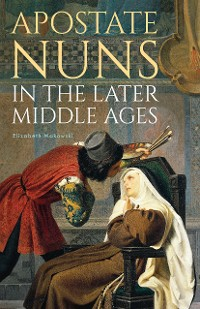 Cover Apostate Nuns in the Later Middle Ages