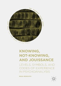 Cover Knowing, Not-Knowing, and Jouissance