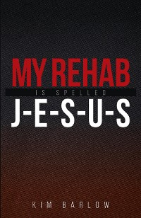 Cover My Rehab Is Spelled J-E-S-U-S