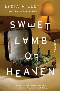 Cover Sweet Lamb of Heaven: A Novel