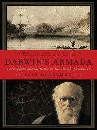 Cover Darwin's Armada: Four Voyages and the Battle for the Theory of Evolution