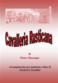 Cover Cavalleria rusticana. arrangiamento per quintetto a fiato