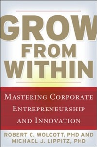 Cover Grow from Within: Mastering Corporate Entrepreneurship and Innovation