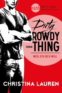 Cover Dirty Rowdy Thing - Weil ich dich will