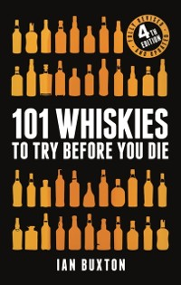 Cover 101 Whiskies to Try Before You Die (Revised and Updated)