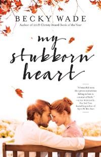 Cover My Stubborn Heart