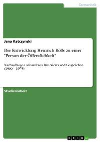 """Cover Die Entwicklung Heinrich Bölls zu einer """"Person der Öffentlichkeit"""""""