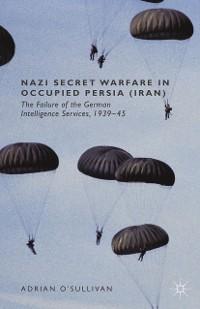 Cover Nazi Secret Warfare in Occupied Persia (Iran)