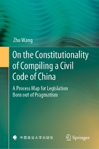 Cover On the Constitutionality of Compiling a Civil Code of China