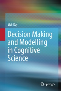 Cover Decision Making and Modelling in Cognitive Science
