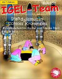 Cover IGEL-Team Band 37, Vandalismus in Schloss Kronenfels