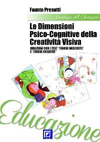 Cover I Processi psico-cognitivo-ideativi della Creatività Visiva