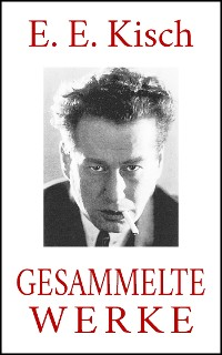 Cover E. E. Kisch – Gesammelte Werke