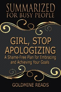 Cover Summarized for Busy People - Girl, Stop Apologizing