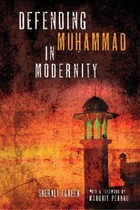 Cover Defending Muḥammad in Modernity