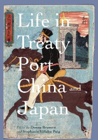 Cover Life in Treaty Port China and Japan
