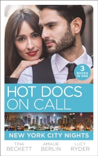 Cover Hot Docs On Call: New York City Nights: Hot Doc from Her Past (New York City Docs) / Surgeons, Rivals...Lovers (New York City Docs) / Falling at the Surgeon's Feet (New York City Docs)