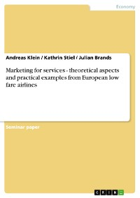 Cover Marketing for services - theoretical aspects and practical examples from European low fare airlines