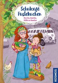 Cover Schulcafé Pustekuchen, 2, Backe, backe, Hühnerkacke