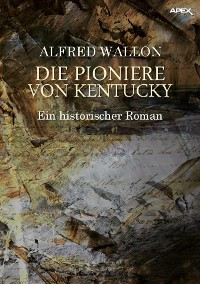 Cover DIE PIONIERE VON KENTUCKY
