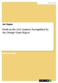 Cover Profit in the 21st Century.  Exemplified by the Orange Giant Migros