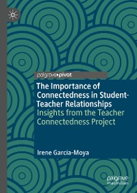 Cover The Importance of Connectedness in Student-Teacher Relationships