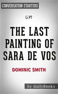 Cover The Last Painting of Sara de Vos: A Novel by Dominic Smith | Conversation Starters