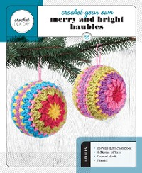 Cover Crochet Your Own Merry and Bright Baubles