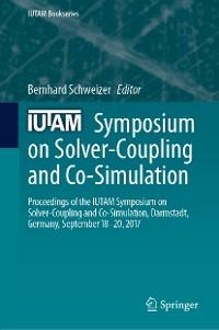 Cover IUTAM Symposium on Solver-Coupling and Co-Simulation
