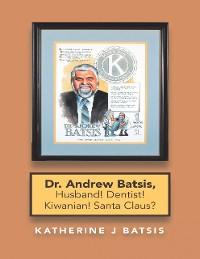 Cover Dr. Andrew Batsis, Husband! Dentist! Kiwanian! Santa Claus?