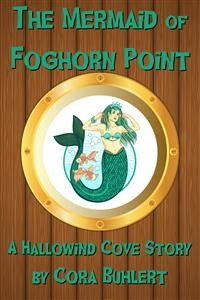 Cover The Mermaid of Foghorn Point